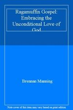 Ragamuffin Gospel: Embracing the Unconditional Love of God-Brennan Manning