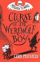 Curse of the Werewolf Boy by Chris Priestley 9781408873083 | Brand New