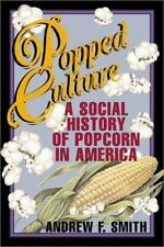 Popped Culture: A Social History of Popcorn in America-ExLibrary