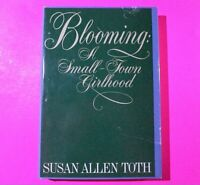 Blooming: A Small-Town Girlhood by Susan A Toth 1981 Hardcover 1st Edition Rare