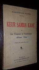 KEUR SAMBA KANE - La Tragique et Voluptueuse Afrique Noire - Roman - Maurel 1934