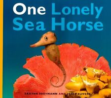 One Lonely Seahorse by Joost Elffers, Saxton Freymann