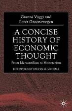 """VERY GOOD"" A Concise History of Economic Thought: From Mercantilism to Monetari"
