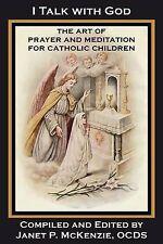 NEW I Talk with God: The Art of Prayer and Meditation for Catholic Children