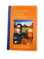 Racism in Indian Country by Dean Chavers (2009, Trade Paperback, New Edition)