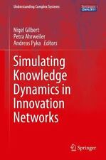Understanding Complex Systems Ser.: Simulating Knowledge Dynamics in...