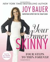Your Inner Skinny: Four Steps to Thin Forever by Joy Bauer