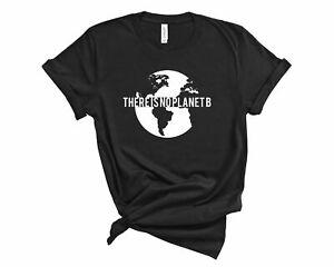 There Is No Planet B T-shirt Save The Planet Shirt Enviromentally Friendly Te...