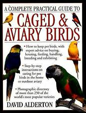 A Complete Practical Guide to Caged and Aviary Birds : How to Keep Pet Birds,...