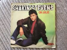 "Shakin Stevens - Oh Julie.     Used 7"" single record"