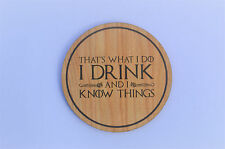 I Drink and I Know Things - Game of Thrones Coaster Drink Gift