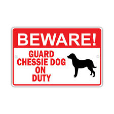 Beware! Guard Chessie Dog On Duty Owner Novelty Aluminum 8x12 Metal Sign