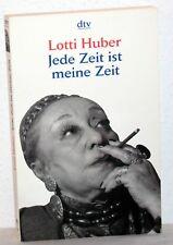 Lotti Huber - JEDE ZEIT IST MEINE ZEIT