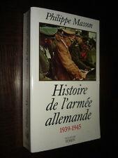 HISTOIRE DE L'ARMEE ALLEMANDE 1939-1945 - Philippe Masson 2001
