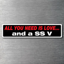All you need is a SS V  premium 10 year vinyl water/fade proof Commadore