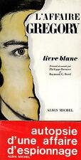 L'Affaire GREGORY - Livre Blanc  // 1 ére Edition // Espionnage