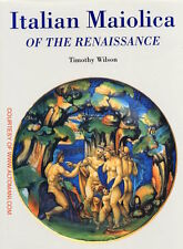 Wilson Timothy, Italian Maiolica of the Renaissance, Milano, Bocca editori, 1996
