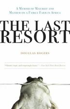 The Last Resort: A Memoir of Mischief and Mayhem on a Family Farm in Africa Rog