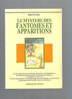 Le mystère des fantômes et des apparitions Roger Luc Mary REF E23