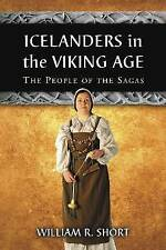 Icelanders in the Viking Age: The People of the Sagas by William R. Short (Paperback, 2010)
