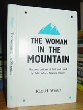Woman In The Mountain: Reconstruction Of Self & Land By Adirondack Women Writers