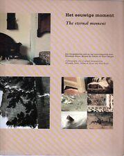 The eternal moment - cultural preservation - Wijnanda Deroo, Mirjam de Zeeuw