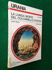 URANIA 921 , John PATON - LA LUNGA MORTE DEL COLONNELLO PORTER (1982)