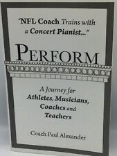 Perform A Journey for Athletes, Musicians, Coaches and Teachers Paul Alexander