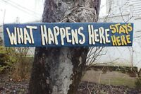 WHAT HAPPENS HERE STAYS HERE COUNTRY WOOD RUSTIC PRIMITIVE GARAGE SIGN PLAQUE