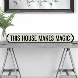 This House Makes Magic Road Sign
