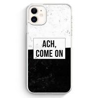 Ach Come On iPhone 11 Hülle Motiv Design Cool Witzig Lustig Spruch Zitat Grun...