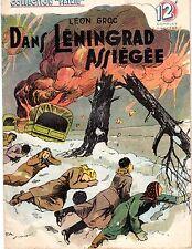 DANS LENINGRAD ASSIEGEE COLLECTION PATRIE 49 (1947) TBE