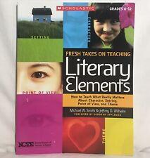 FRESH TAKES ON TEACHING LITERARY ELEMENTS Paperback Textbook Unused Workbook