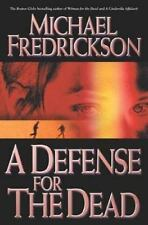 DEFENSE FOR THE DEAD Michael Fredrickson 2004-1st Edition-Free Shipping