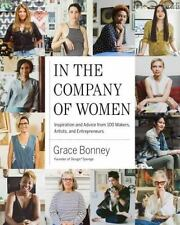 In the Company of Women : Profiles of 100 Creative Women and the Spaces That Ins