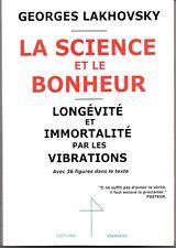Lakhovsky La Science et le Bonheur - Radiesthésie géobiologie magnétisme Tesla