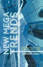 New Mega Trends : Implications for Our Future Lives by S. Singh and Sarwant...