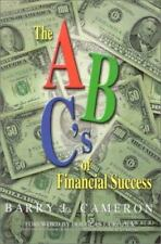 The A, B, C's of Financial Success by Barry L. Cameron (2001, Paperback)