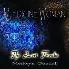 Medicine Woman - The Lost Tracks - Medwyn Goodall
