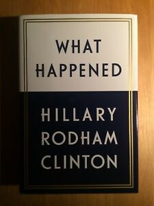 What Happened (2017,1st Ed, HC) By Hillary Clinton - SIGNED-Brand New!