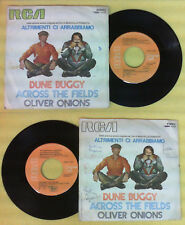LP 45 7'' OLIVER ONIONS Dune buggy Across the fields ALTRIMENTI CI no cd mc vhs*