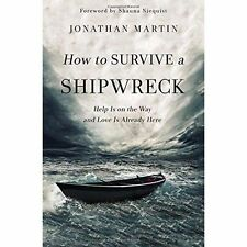 How to Survive a Shipwreck: Help Is on the Way and Love Is Already Here by...