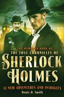The Mammoth Book of the Lost Chronicles of Sherlock Holmes Denis O. Smith