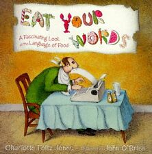 Eat Your Words: A Fascinating Look at the Language of Food by Charlotte Jones