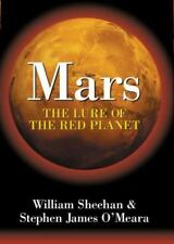 Mars: The Lure of the Red Planet by Sheehan, William, O'Meara, Stephen James