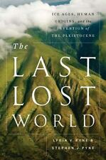 The Last Lost World: Ice Ages, Human Origins, and the Invention of the Pleistoce