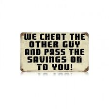 We Cheat The Other Guy & Pass The Savings On To You Tin Metal Sign Mechanic