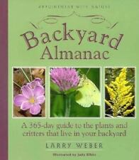 Backyard Almanac: A 365-Day Guide to the Plants and Critters That Live in Your B