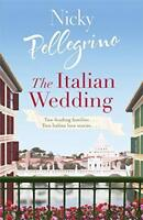 The Italian Wedding by Nicky Pellegrino, NEW Book, FREE & FAST Delivery, (Paperb