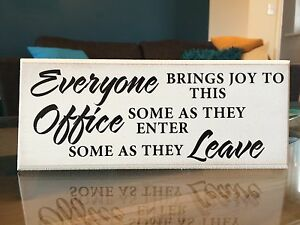 """Everyone brings joy to this office funny quote Shabby plaque 10""""x4"""" p018"""